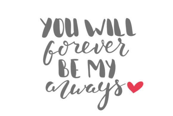 Download Free Forever Be My Always Graphic By Nicola Apon Creative Fabrica for Cricut Explore, Silhouette and other cutting machines.