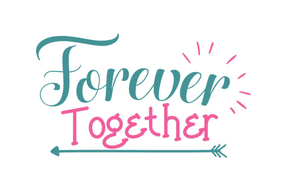 Download Free Forever Together Quote Svg Cut Graphic By Thelucky Creative Fabrica SVG Cut Files