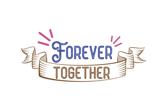 Download Free Forever Together Quote Svg Cut Graphic By Thelucky Creative for Cricut Explore, Silhouette and other cutting machines.