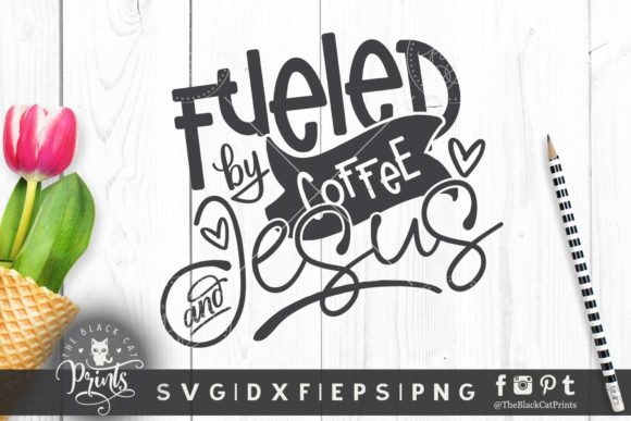 Fueled by Coffee and Jesus SVG Graphic Crafts By TheBlackCatPrints
