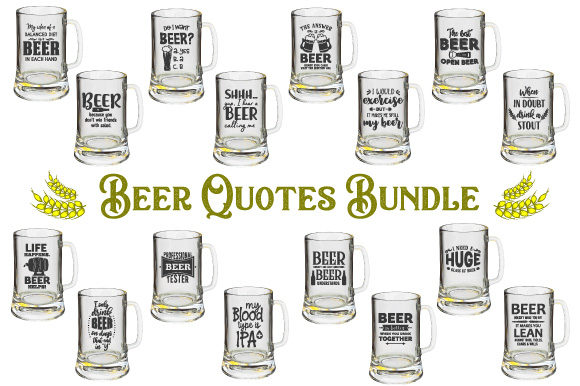 Download Free Funny Beer Quotes Bundle Graphic By Craft Pixel Perfect for Cricut Explore, Silhouette and other cutting machines.