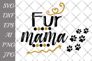 Download Free Fur Mama Graphic By Prettydesignstudio Creative Fabrica for Cricut Explore, Silhouette and other cutting machines.