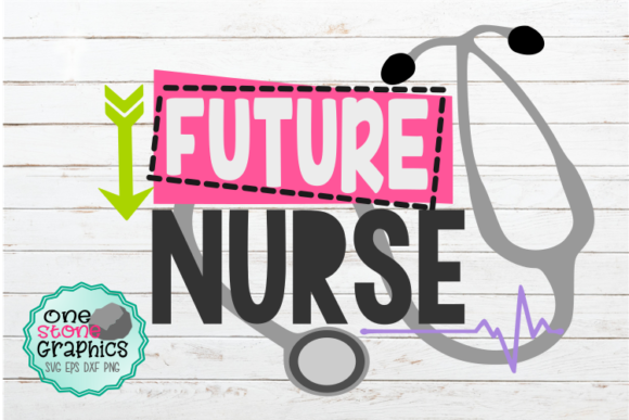 Future Nurse Svg Graphic Crafts By OneStoneGraphics