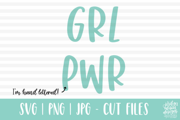 GRL PWR Hand Lettered SVG Graphic Crafts By jordynalisondesigns