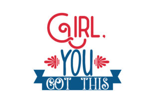 Girl You Got This Quote Svg Cut Graphic By Thelucky Creative