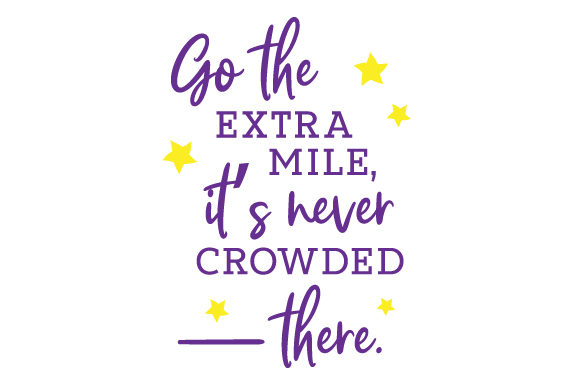 Go the Extra Mile, It's Never Crowded There Motivational Craft Cut File By Creative Fabrica Crafts - Image 1