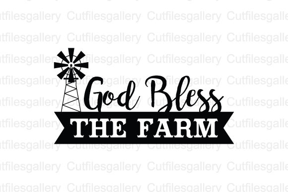 Download Free God Bless The Farm Svg Graphic By Cutfilesgallery Creative Fabrica for Cricut Explore, Silhouette and other cutting machines.