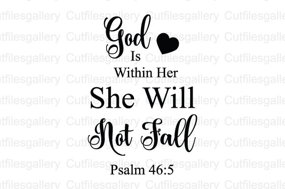 Download Free God Is Within Her She Will Not Fall Svg Graphic By for Cricut Explore, Silhouette and other cutting machines.