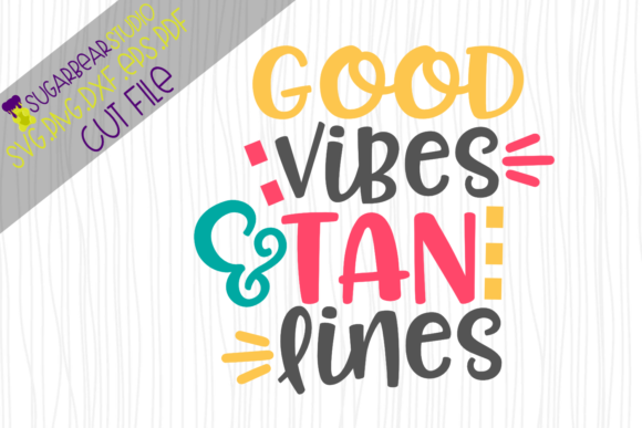 Good Vibes & Tan Lines SVG Graphic Crafts By SugarBearStudio