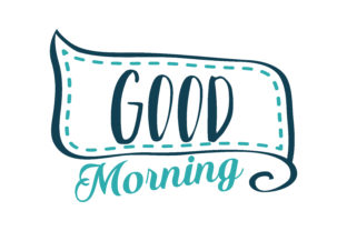 Good Morning Quote Svg Cut Graphic By Thelucky Creative Fabrica