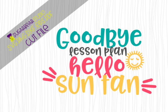 Goodbye Lesson Plan Hello Sun Tan SVG Graphic Crafts By SugarBearStudio
