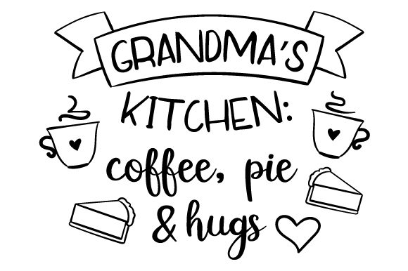 Grandma's Kitchen: Coffee, Pie and Hugs Kitchen Craft Cut File By Creative Fabrica Crafts - Image 2