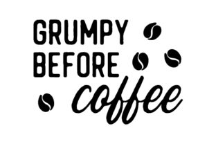 Grumpy Before Coffee Craft Design By Creative Fabrica Crafts