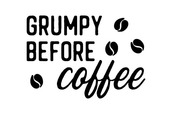 Download Free Grumpy Before Coffee Svg Cut File By Creative Fabrica Crafts for Cricut Explore, Silhouette and other cutting machines.