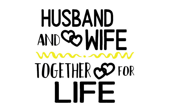 HUSBAND and WIFE TOGETHER for LIFE Anniversary Craft Cut File By Creative Fabrica Crafts