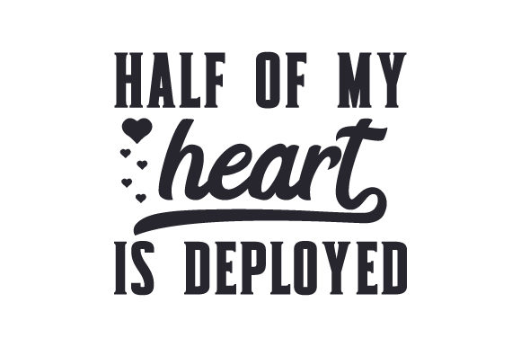 Half of My Heart is Deployed Military Craft Cut File By Creative Fabrica Crafts