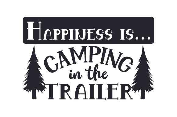 Download Free Happiness Is Camping In The Trailer Svg Cut File By Creative for Cricut Explore, Silhouette and other cutting machines.