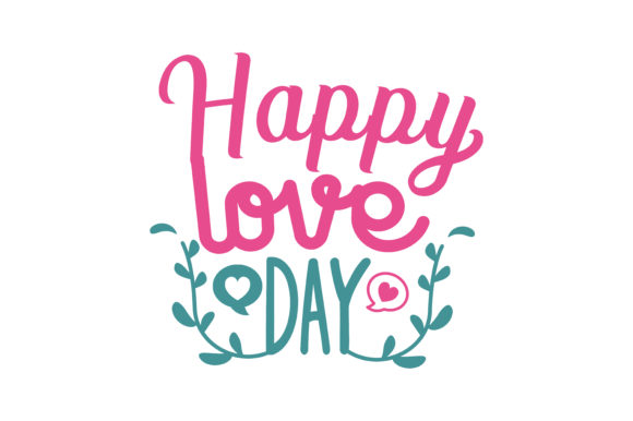Download Free Happy Love Day Quote Svg Cut Graphic By Thelucky Creative Fabrica for Cricut Explore, Silhouette and other cutting machines.