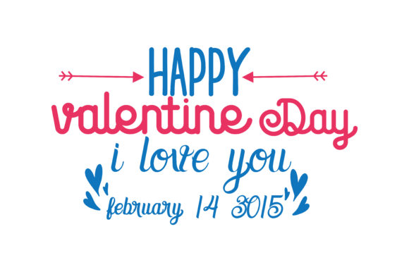 Download Free Happy Valentine Day I Love You February 14 3015 Quote Svg Cut for Cricut Explore, Silhouette and other cutting machines.