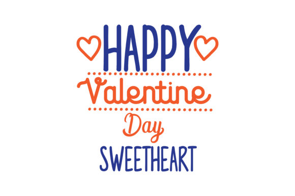Download Free Happy Valentine Day Sweetheart Quote Svg Cut Graphic By Thelucky Creative Fabrica for Cricut Explore, Silhouette and other cutting machines.