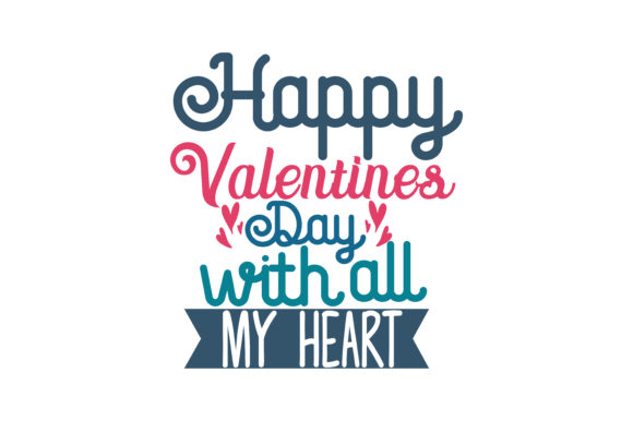 Download Free Happy Valentines Day With All My Heart Quote Svg Cut Graphic By for Cricut Explore, Silhouette and other cutting machines.