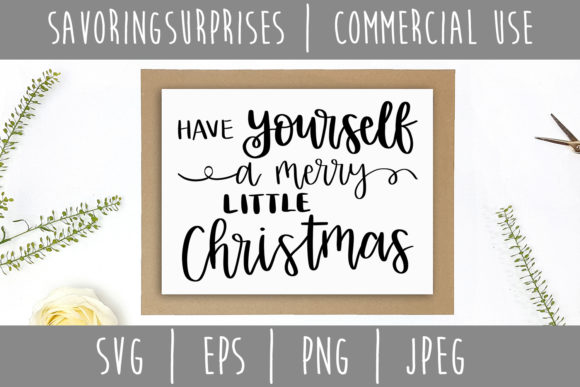 Download Free Have Yourself A Merry Little Christmas Svg Graphic By for Cricut Explore, Silhouette and other cutting machines.