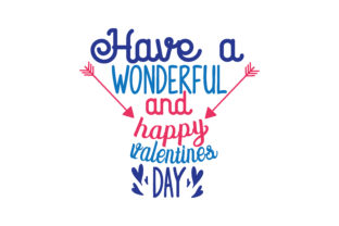 Download Free Have A Wonderful And Happy Valentines Day Quote Svg Cut Graphic for Cricut Explore, Silhouette and other cutting machines.
