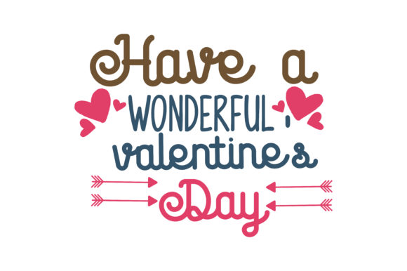 Have A Wonderful Valentine S Day Quote Svg Cut Graphic By