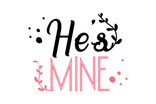 Download Free He S Mine Quote Svg Cut Graphic By Thelucky Creative Fabrica for Cricut Explore, Silhouette and other cutting machines.