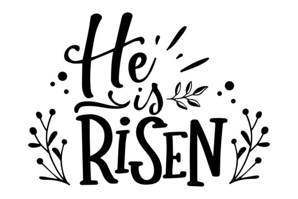 Download Free He Is Risen Svg Cut File By Creative Fabrica Crafts Creative for Cricut Explore, Silhouette and other cutting machines.