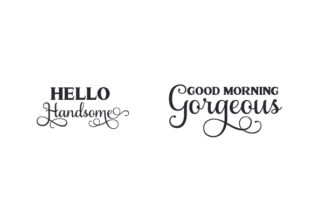 Hello Handsome - Good Morning Gorgeous Craft Design By Creative Fabrica Crafts