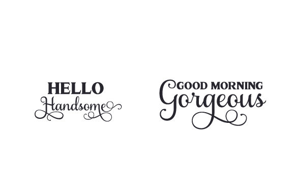 Hello Handsome - Good Morning Gorgeous Bedroom Craft Cut File By Creative Fabrica Crafts