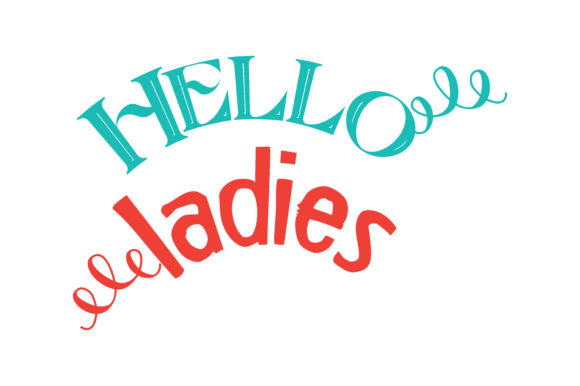 Download Free Hello Ladies Quote Svg Cut Graphic By Thelucky Creative Fabrica for Cricut Explore, Silhouette and other cutting machines.