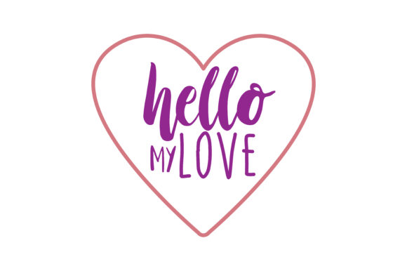 Download Free Hello My Love Quote Svg Cut Graphic By Thelucky Creative Fabrica for Cricut Explore, Silhouette and other cutting machines.