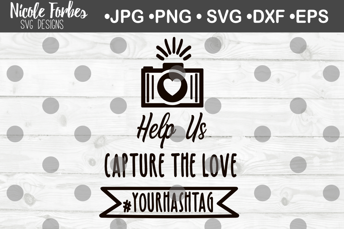 Download Help Us Capture The Moment Wedding Sign SVG Graphic by ...