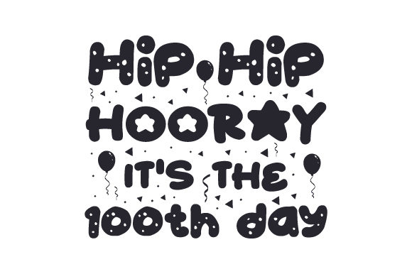 Download Free Hip Hip Hooray It S The 100th Day Svg Cut File By Creative for Cricut Explore, Silhouette and other cutting machines.