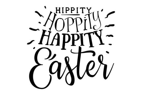 Hippity Hoppity Happity Easter Easter Craft Cut File By Creative Fabrica Crafts - Image 1