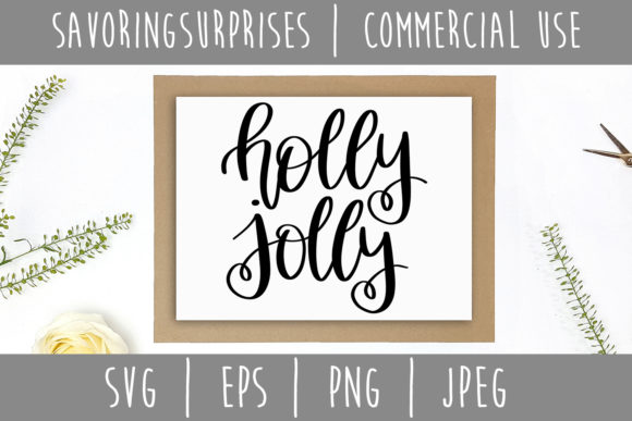 Holly Jolly Hand Lettered SVG Graphic Crafts By SavoringSurprises