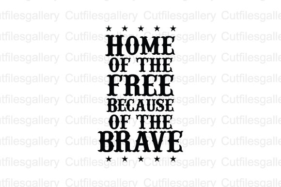 Download Free Home Of The Free Of The Brave Svg Graphic By Cutfilesgallery for Cricut Explore, Silhouette and other cutting machines.