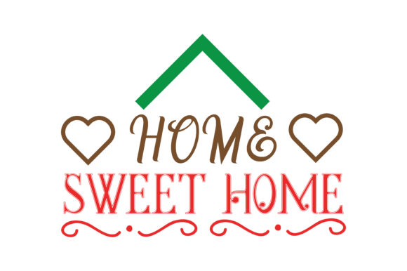 Download Free Home Sweet Home Quote Svg Cut Graphic By Thelucky Creative Fabrica for Cricut Explore, Silhouette and other cutting machines.