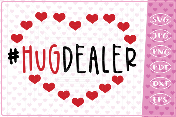 Hug Dealer in Heart Graphic Crafts By Cute Graphic