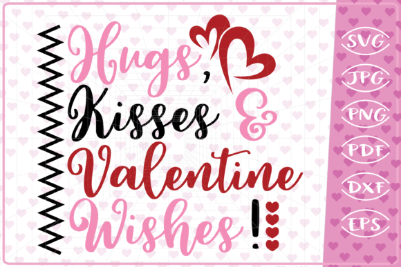 Download Free Hugs Kisses And Valentine Wishes Graphic By Cute Graphic for Cricut Explore, Silhouette and other cutting machines.