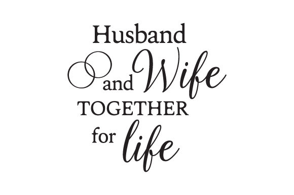 Husband and Wife, Together for Life Anniversary Craft Cut File By Creative Fabrica Crafts