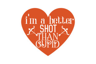 Download Free I M Better Shot Than Cupid Quote Svg Cut Graphic By Thelucky for Cricut Explore, Silhouette and other cutting machines.