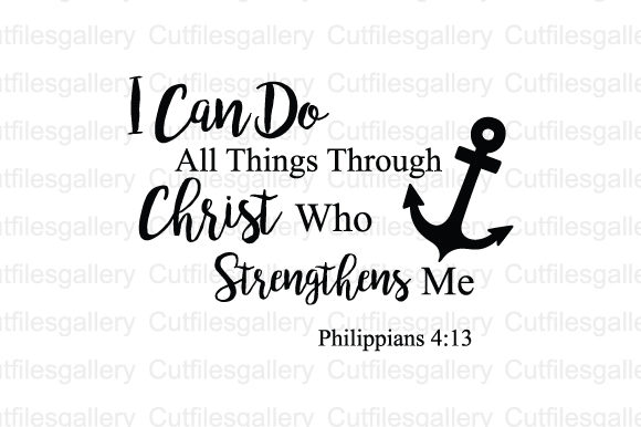 Download Free I Can Do All Things Through Christ Svg Graphic By for Cricut Explore, Silhouette and other cutting machines.