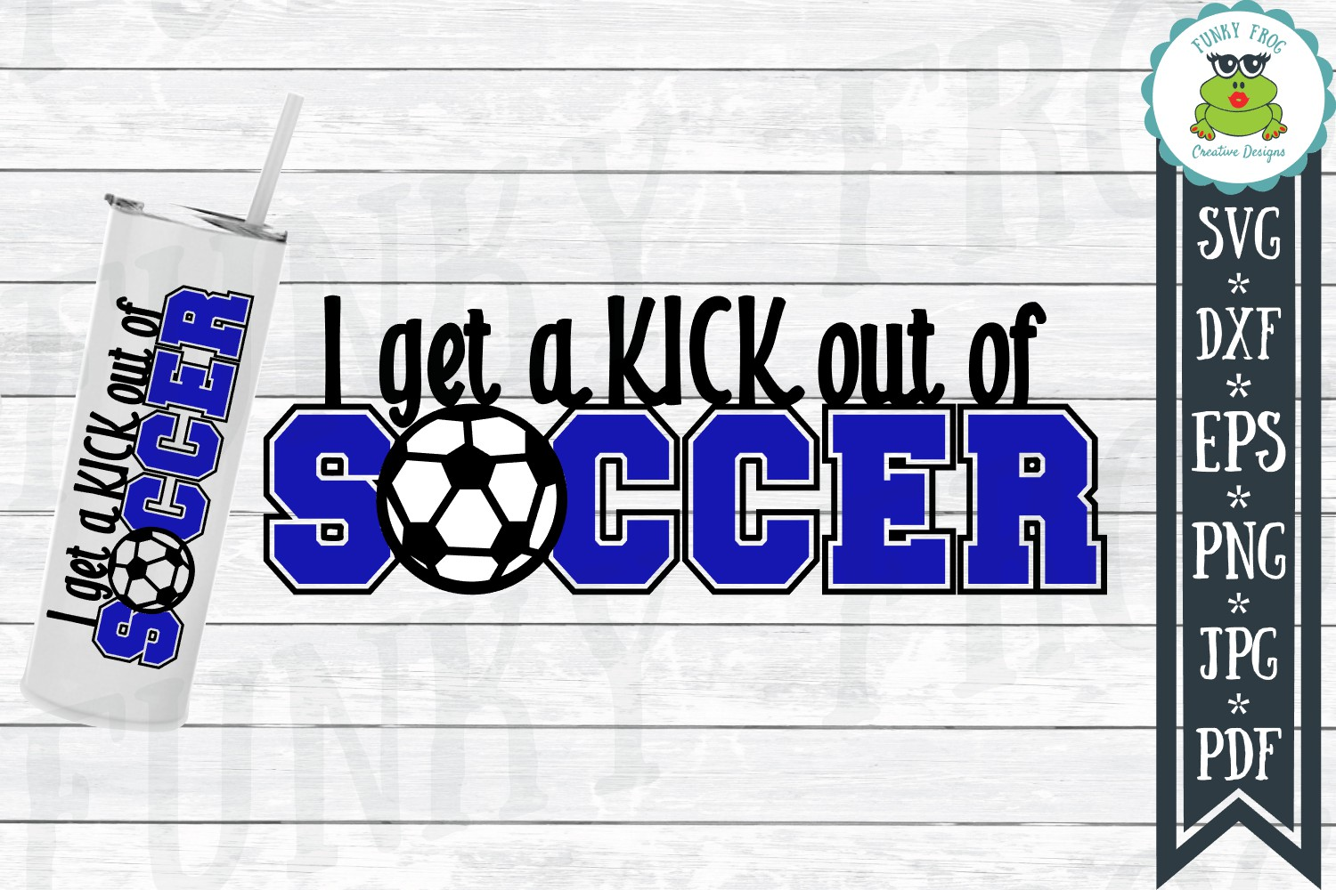 I Get A Kick Out Of Soccer Svg Graphic By