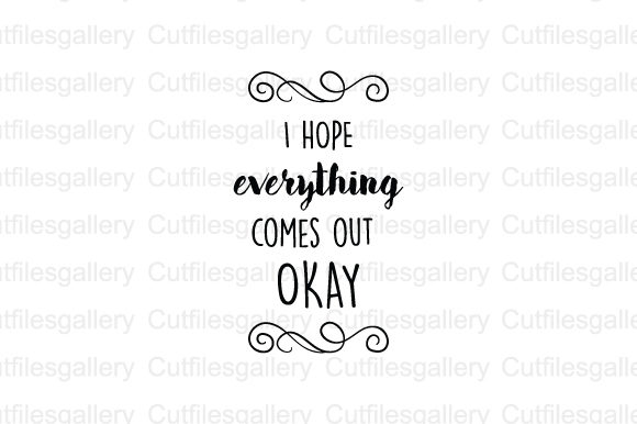 Download Free I Hope Everything Comes Out Okay Svg Graphic By Cutfilesgallery for Cricut Explore, Silhouette and other cutting machines.