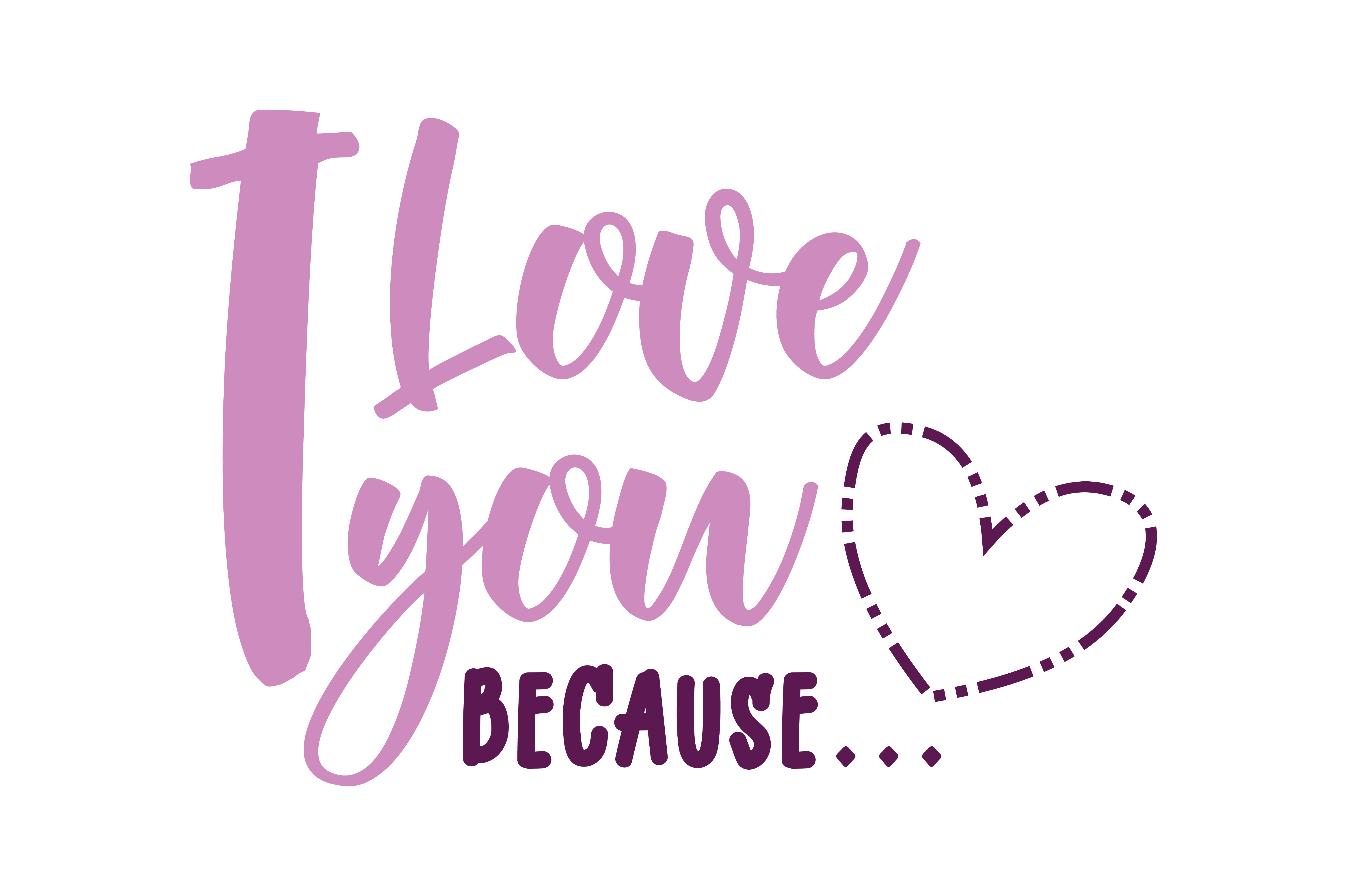 Download Free I Love You Because Quote Svg Cut Graphic By Yuhana Purwanti for Cricut Explore, Silhouette and other cutting machines.