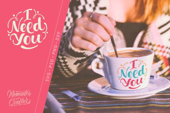 Print on Demand: I Need You Graphic Crafts By Momentos Crafter