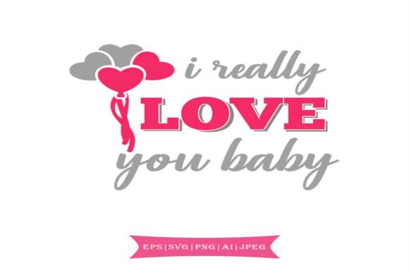 I Really Love You Baby Valentines Day Svg Graphic By summersSVG